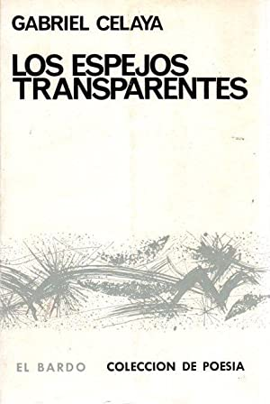 Los espejos transparentes .: Celaya, Gabriel