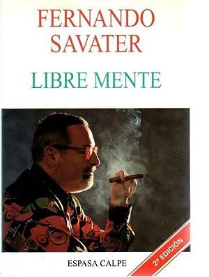 Libre mente .: Savater, Fernando