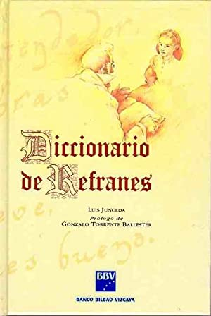 Diccionario de refranes Prólogo de Gonzalo Torrente: Junceda, Luis