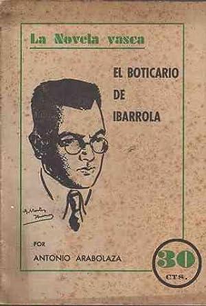 El boticario de Ibarrola .: Arabolaza, Antonio