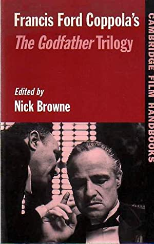 Francis Ford Coppola's The Godfather Trilogy .: Browne, Nick (Ed.)
