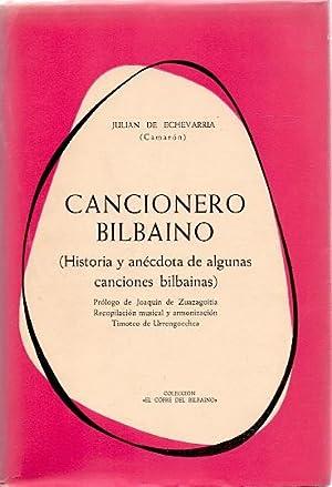 Cancionero Bilbaino. Historia y anécdota de algunas: Echevarria, Julian de/Urrengoechea,