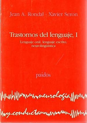 Los trastornos del lenguaje, I. Lenguaje oral,: Rondal, Jean A.