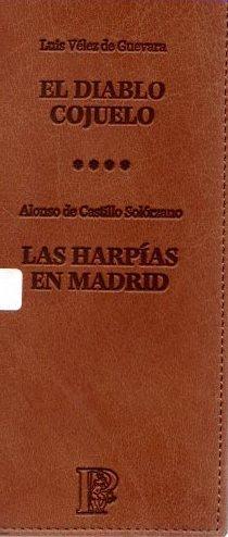 El diablo cojuelo/Las harpías en Madrid .: Vélez de Guevara,