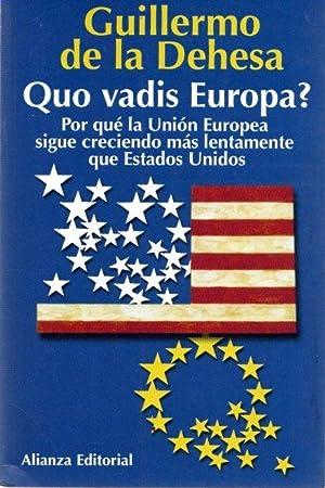 Quo vadis Europa? Por qué la Unión: Dehesa Romero, Guillermo