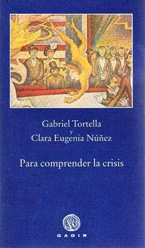 Para comprender la crisis .: Tortella Casares, Gabriel