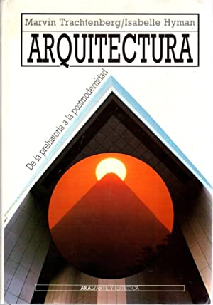 Arquitectura. De la prehistoria d al postmodernidad: Trachtenberg, Marvin /