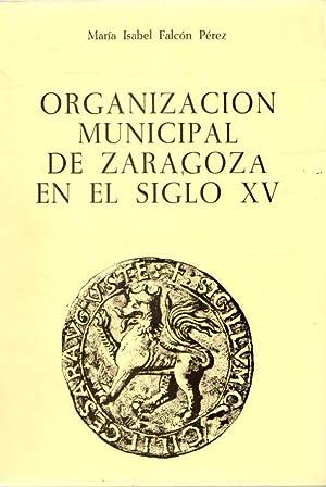 Organizcaión municipal de Zaragoza en el siglo: Falcón Pérez, María
