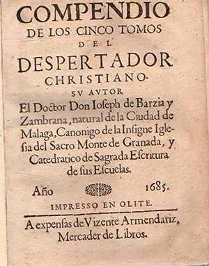 Compendio de los cinco tomos del Despertador Cristiano .: Barzía y Zambrana, José ((Canónigo de la ...