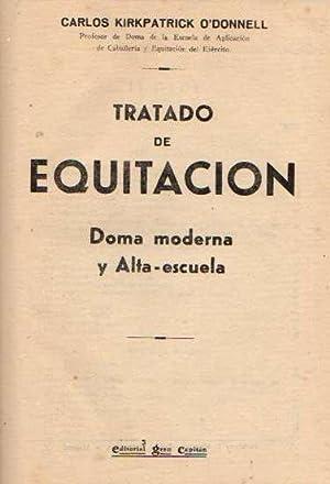 Tratado de Equitación. Doma moderna y Alta-escuela.: Kirkpatrick O'Donnell, Carlos