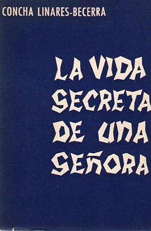 La Vida Secreta de una Señora .: Linares-Becerra, Concha