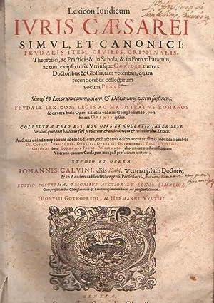 Lexicon iuridicum iuris Caesarei simul, et canonici: Calvin, Johannis