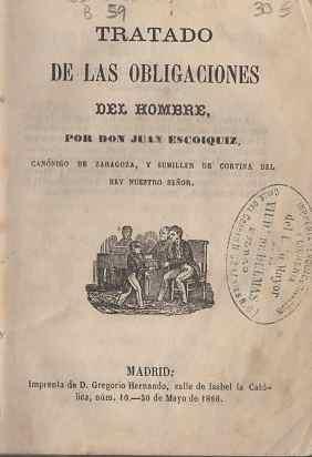Tratado de las obligaciones del hombre .: Escoiquiz, Juan ((Canónigo de Zaragoza y Sumiller de ...