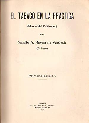 El Tabaco en la Práctica. Manual del cultivador.: Navarrina Verdesie, Natalio A.