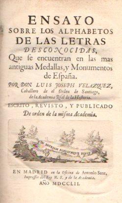 Ensayo sobre los Alfabetos de las Letras Desconocidas, que se encuentran en las más Antiguas...
