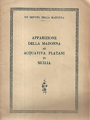apparizione della madonna ad acquaviva platani in sicilia: un devoto della madonna
