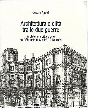 architettura e città tra le due guerre: ajroldi cesare