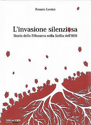 l' invasione silenziosa storia della filossera nella: lentini rosario
