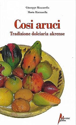 Cosi aruci tradizione dolciaria akrense: Mazzarella Giuseppe Mazzarella Maria