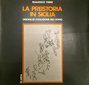 La preistoria in Sicilia - origine ed: Torre Francesco