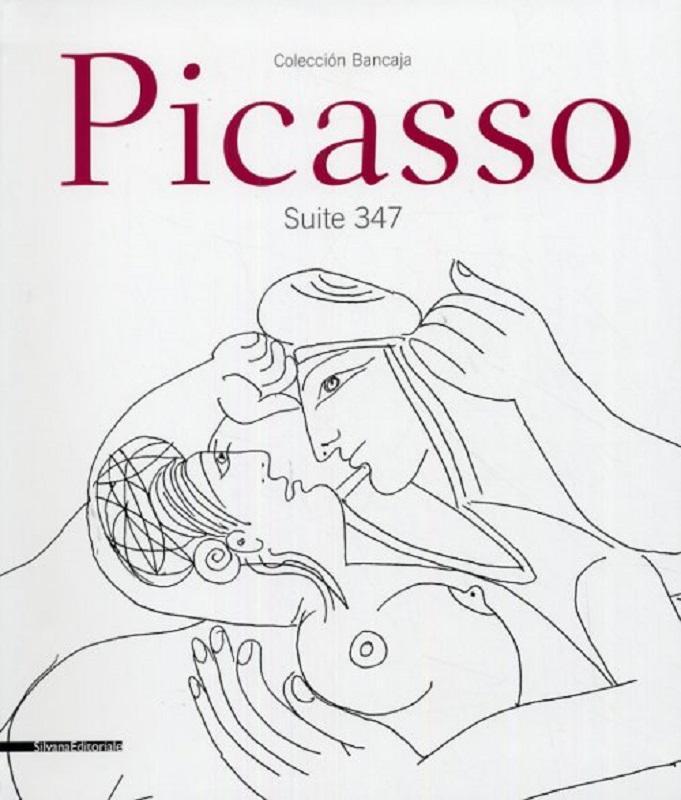Picasso. Suite 347. Catalogo della mostra (Cremona, 5 aprile-28 giugno 2009). Ediz. italiana e inglese - a cura di - edited by Ivana Iotta, Donatella Migliore