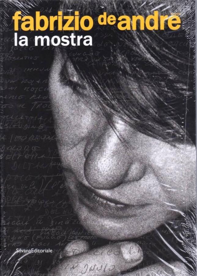 Fabrizio De André La mostra (Genova, 31 dicembre 2008-3 maggio 2009) - Guido Harari, Vittorio Bo, Studio Azzurro