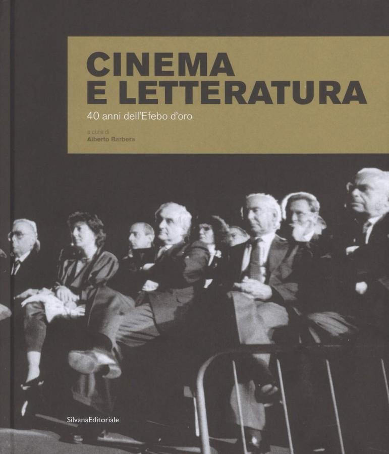 Cinema e letteratura 40 anni dell'Efebo d'oro - a cura di Alberto Barbera