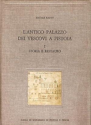 L'antico Palazzo dei Vescovi a Pistoia Vol.: Rauty Natale