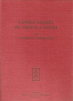 L'antico Palazzo dei Vescovi a Pistoia Vol.: A cura di