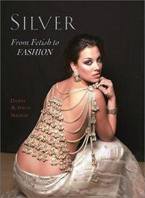 Silver From Fetish to Fashion: Daniel & Serga Nadler