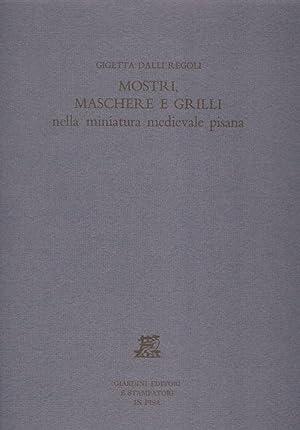 Mostri, Maschere e Grilli nella miniatura medievale: Gigetta Dalli Regoli