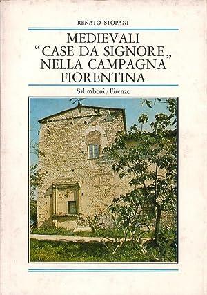 Medievali 'Case da Signore' nella Campagna Fiorentina: Renato Stopani