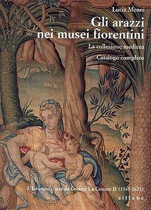 Gli arazzi nei musei fiorentini La collezione: Lucia Meoni
