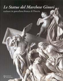 Le statue del Marchese Ginori Sculture in: a cura di