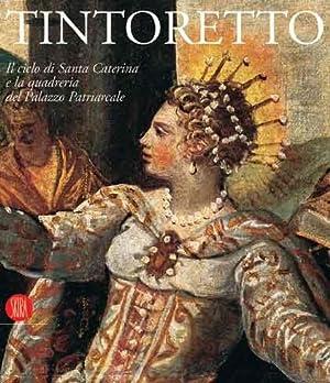 Tintoretto Il ciclo di Santa Caterina e la quadreria del Palazzo Patriarcale: Gianmatteo Caputo