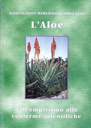 L' Aloe dall'empirismo alle conferme scientifiche: AA.VV.