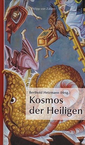 Kosmos der Heiligen Die Ausmalung der Griechisch-Orthodoxen: Heizmann Berthold