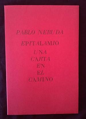 Epitalamio; Una carta en el camino.: Pablo NERUDA