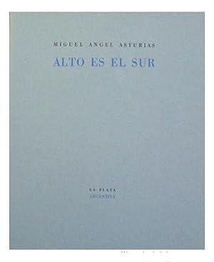 Alto es el Sur: Miguel Angel ASTURIAS