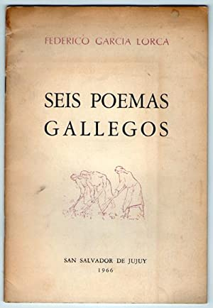 Seis poemas gallegos: Federico GARCIA LORCA
