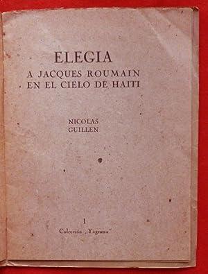 Elegía a Jacques Roumain en el cielo de Haiti: Nicolás GUILLEN - FIRMADO