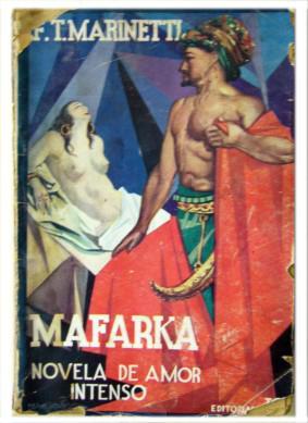 Mafarka: Novela de amor intenso.: F. T. MARINETTI