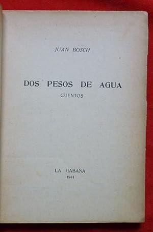 Dos pesos de agua: Cuentos.: Juan BOSCH