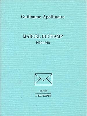 MARCEL DUCHAMP 1910-1918: APOLLINAIRE, Guillaume