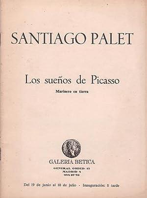 SANTIAGO PALET. LOS SUEÑOS DE PICASSO. Marinero en tierra. Galería Bética, ...