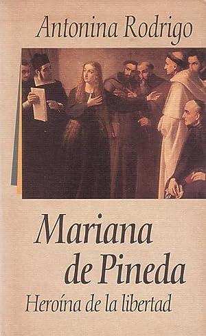 MARIANA DE PINEDA. Heroína de la libertad: RODRIGO, Antonina