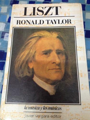 Liszt. La Música Y Los Músicos. Ronald Taylor. - RONALD TAYLOR.