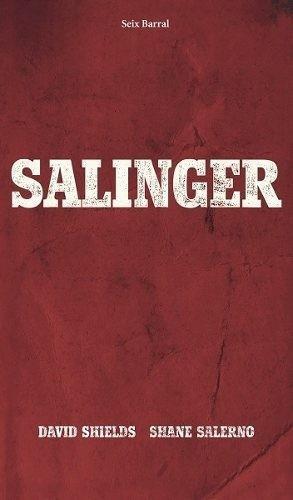 Salinger- De David Shields/salerno. Seix Barral. Oferta!: D. SHIELD /