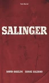 Salinger - David Shields Y Shane Salerno: David Shields y