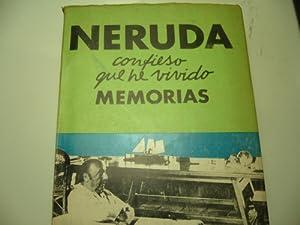 Confieso Que He Vivido Memorias Neruda: NERUDA